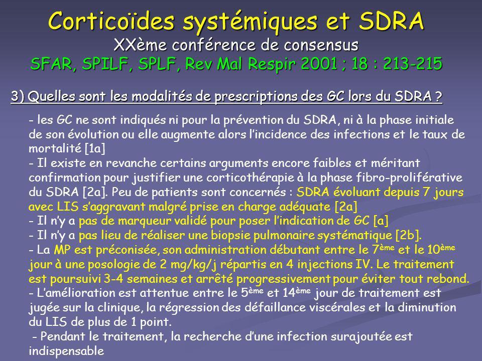 Corticoïdes systémiques et SDRA XXème conférence de consensus SFAR, SPILF, SPLF, Rev Mal Respir 2001 ; 18 : 213-215