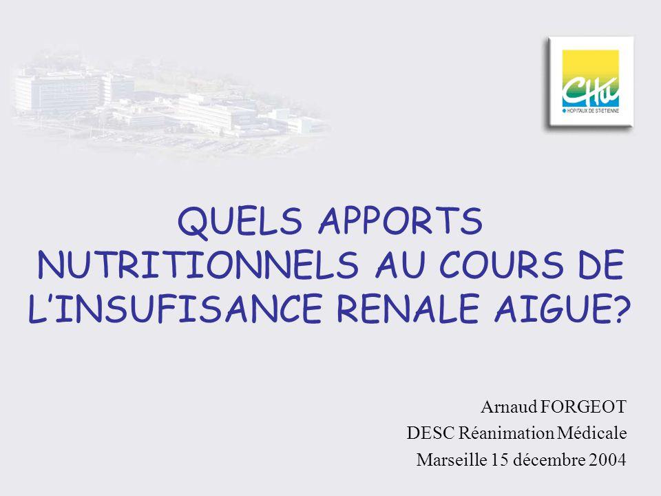 QUELS APPORTS NUTRITIONNELS AU COURS DE L'INSUFISANCE RENALE AIGUE