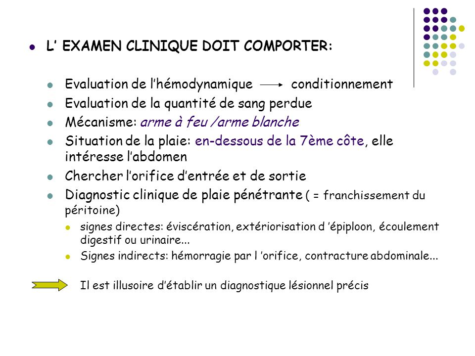 L' EXAMEN CLINIQUE DOIT COMPORTER: