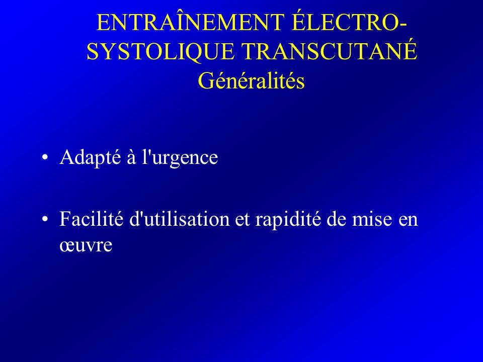 ENTRAÎNEMENT ÉLECTRO-SYSTOLIQUE TRANSCUTANÉ Généralités