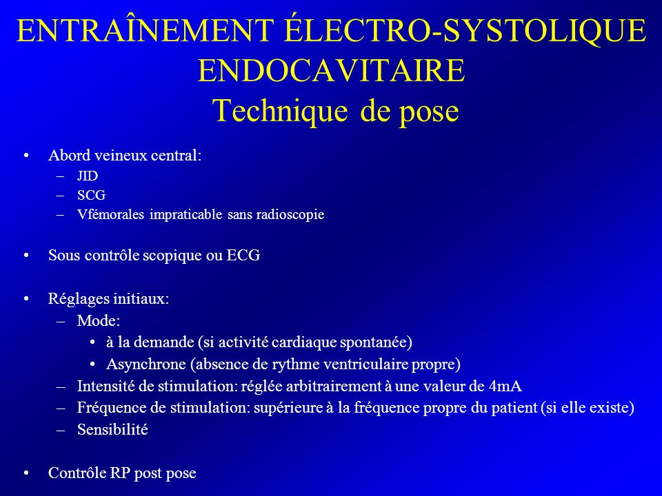 ENTRAÎNEMENT ÉLECTRO-SYSTOLIQUE ENDOCAVITAIRE Technique de pose