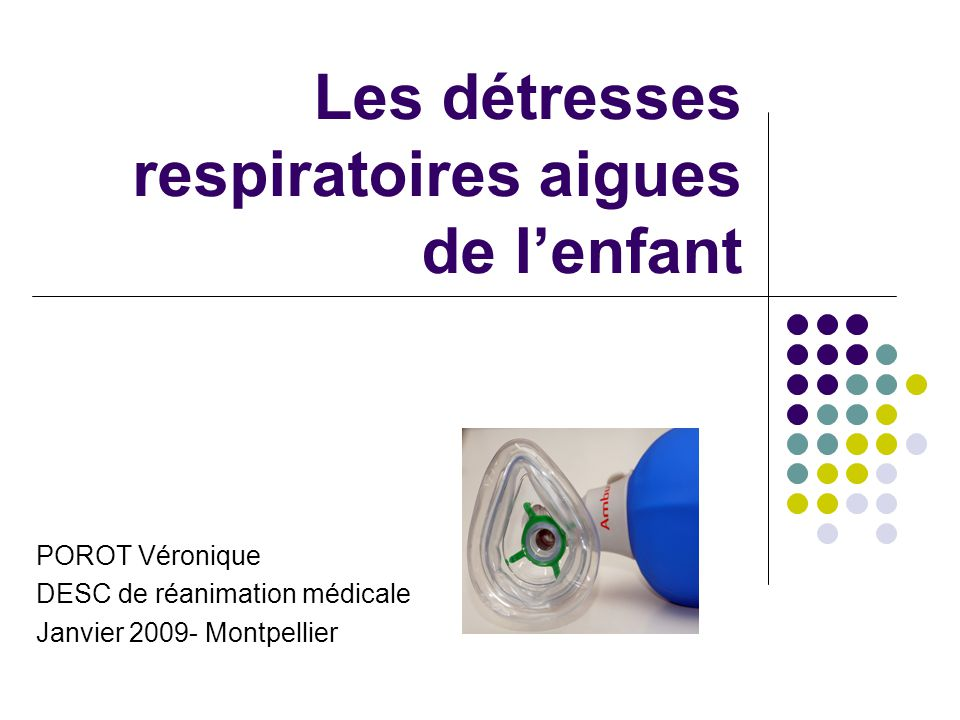 Les détresses respiratoires aigues de l'enfant
