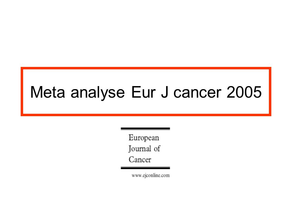 Meta analyse Eur J cancer 2005