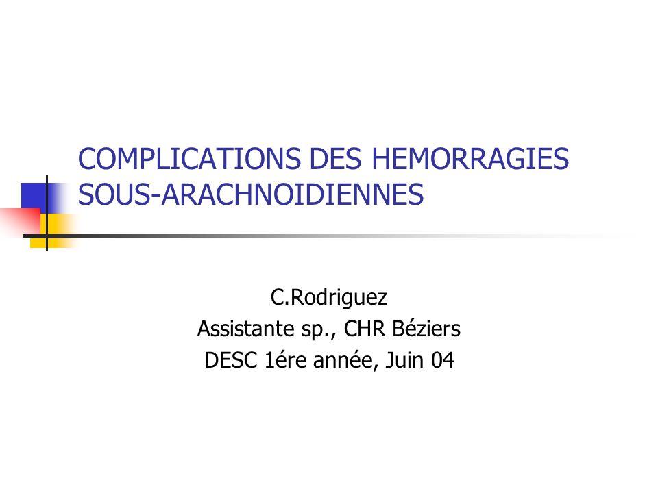 COMPLICATIONS DES HEMORRAGIES SOUS-ARACHNOIDIENNES