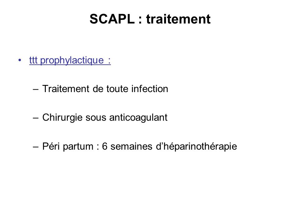 SCAPL : traitement ttt prophylactique : Traitement de toute infection