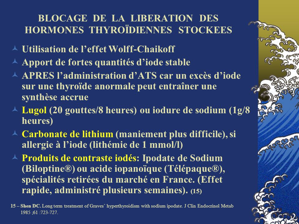 BLOCAGE DE LA LIBERATION DES HORMONES THYROÏDIENNES STOCKEES