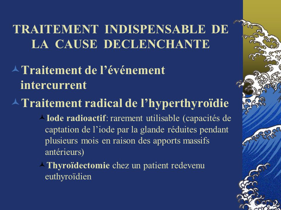 TRAITEMENT INDISPENSABLE DE LA CAUSE DECLENCHANTE