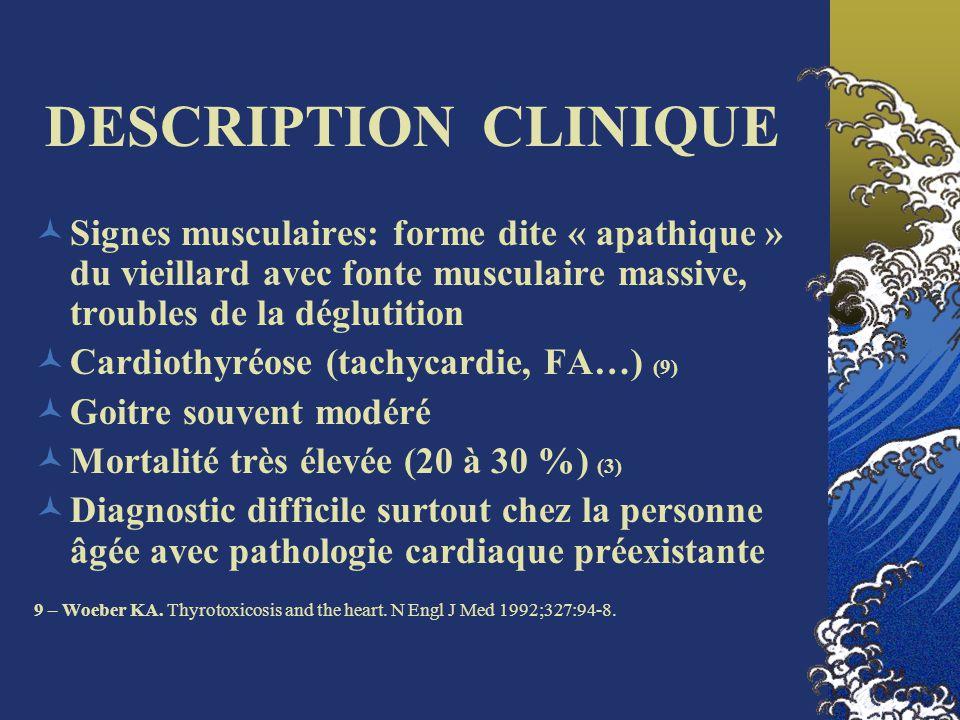 DESCRIPTION CLINIQUE Signes musculaires: forme dite « apathique » du vieillard avec fonte musculaire massive, troubles de la déglutition.