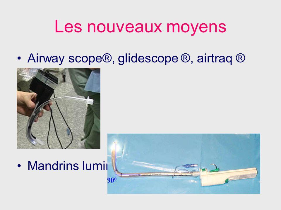 Les nouveaux moyens Airway scope®, glidescope ®, airtraq ®
