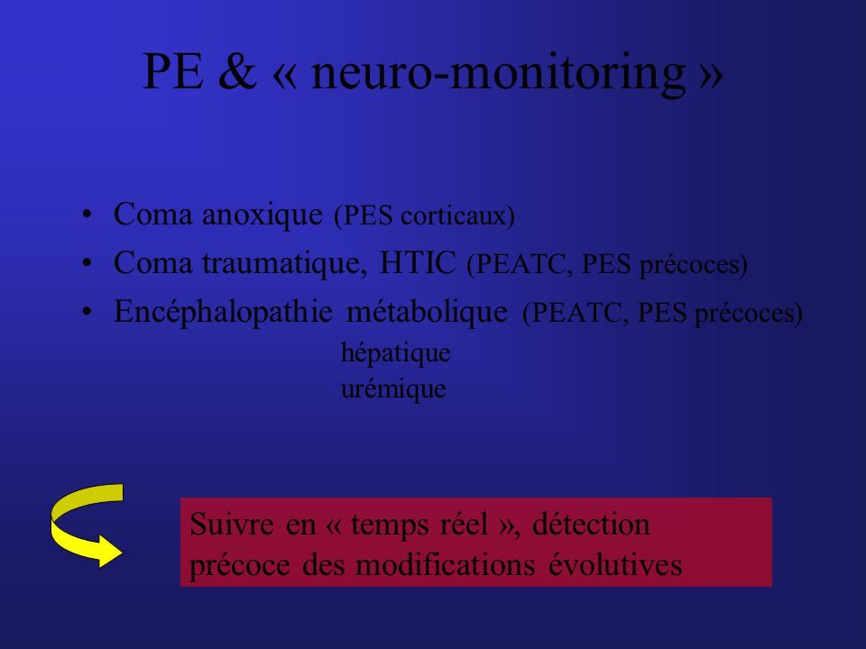 PE & « neuro-monitoring »