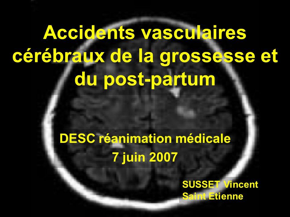 Accidents vasculaires cérébraux de la grossesse et du post-partum