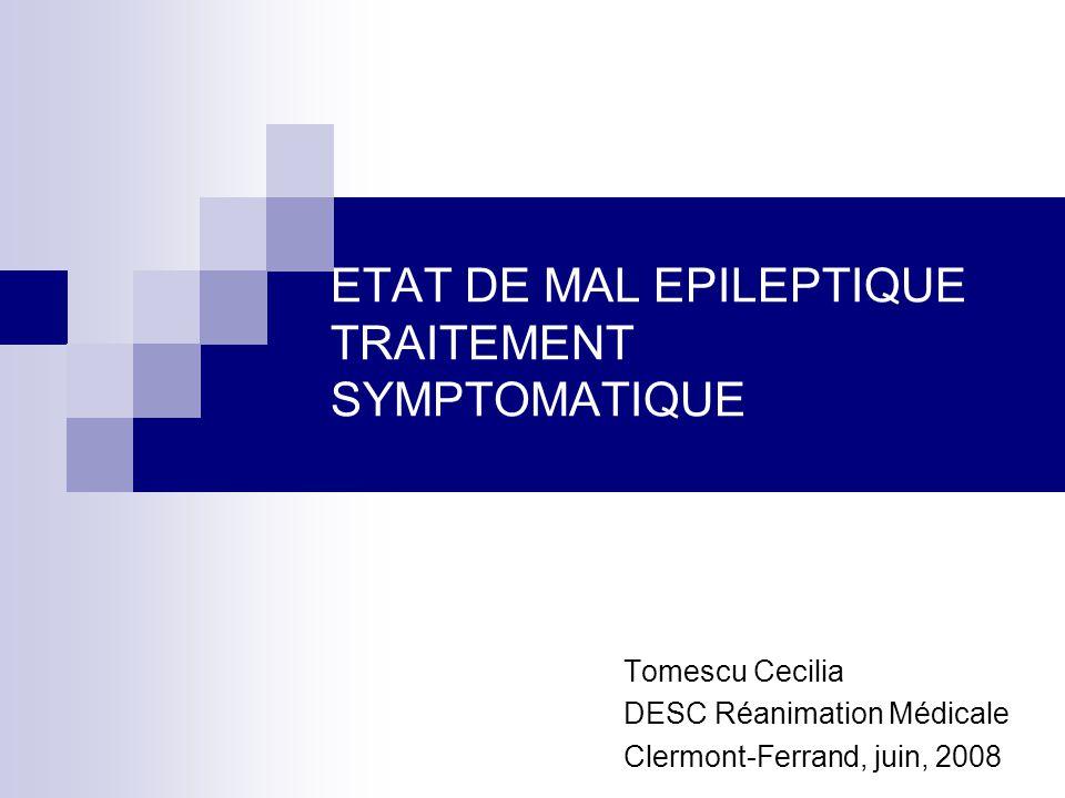 ETAT DE MAL EPILEPTIQUE TRAITEMENT SYMPTOMATIQUE