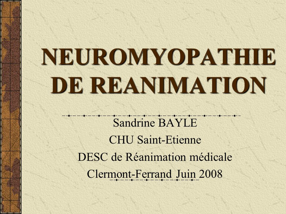 NEUROMYOPATHIE DE REANIMATION