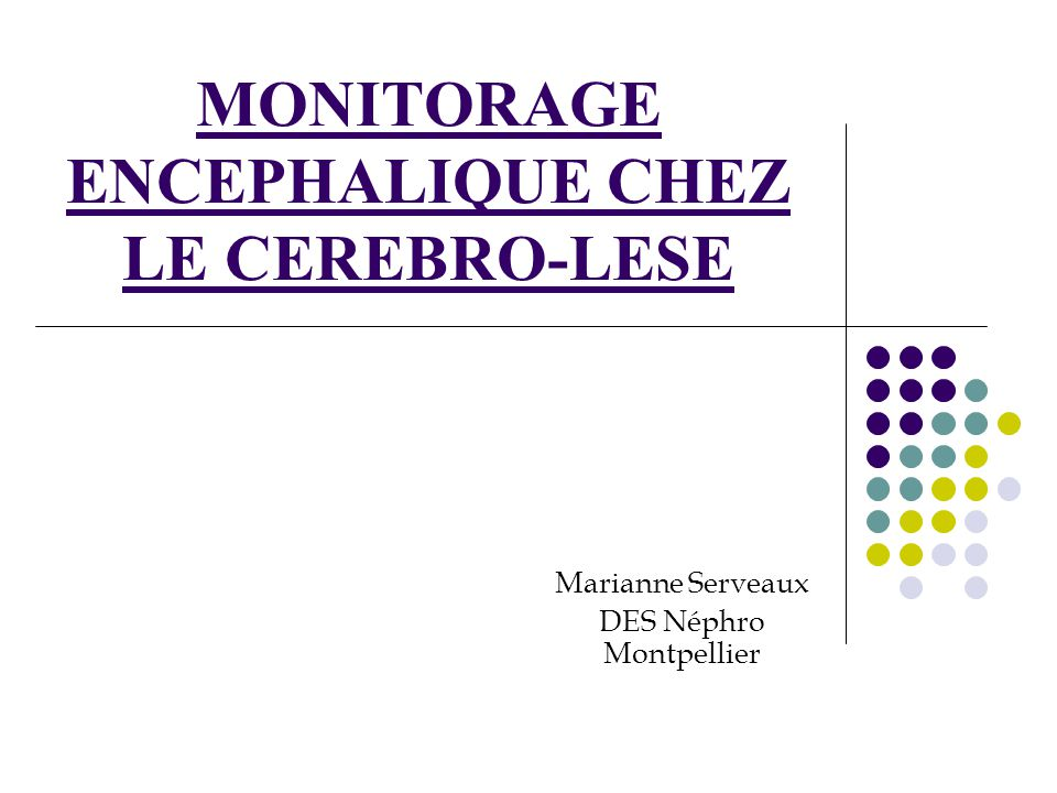 MONITORAGE ENCEPHALIQUE CHEZ LE CEREBRO-LESE