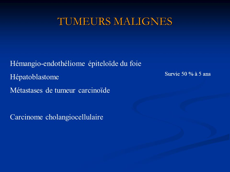 TUMEURS MALIGNES Hémangio-endothéliome épiteloïde du foie