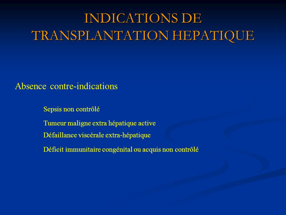 INDICATIONS DE TRANSPLANTATION HEPATIQUE