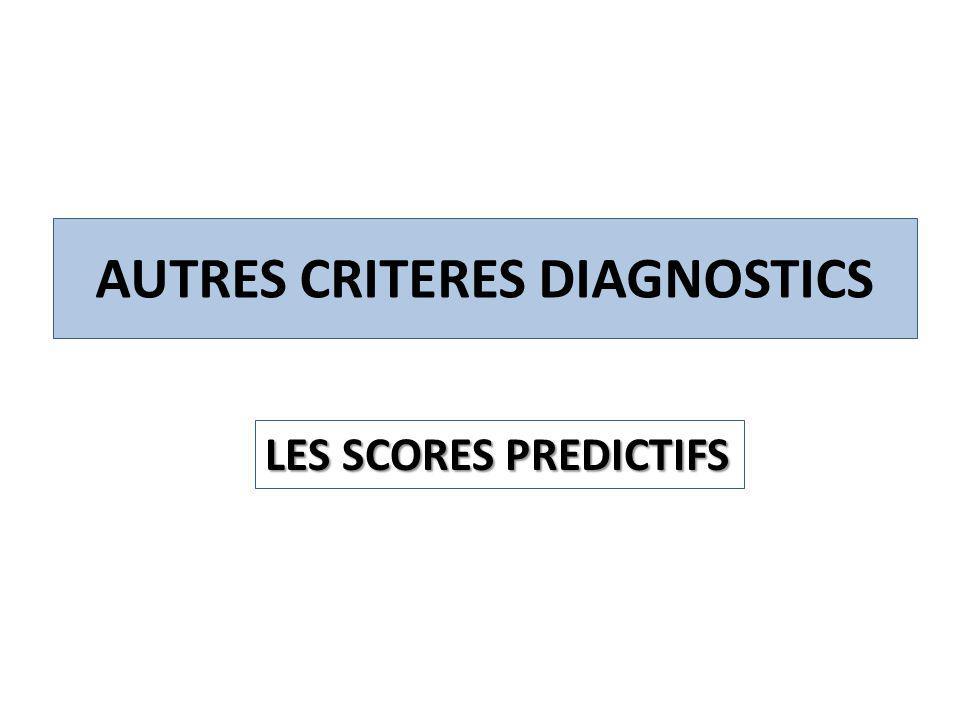 AUTRES CRITERES DIAGNOSTICS