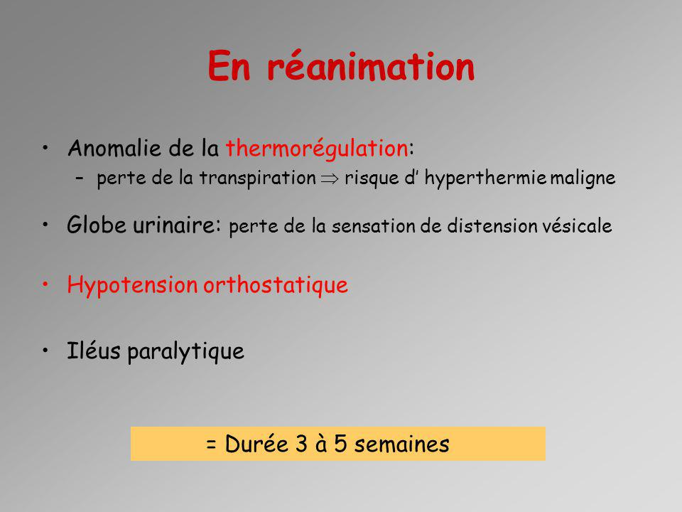 En réanimation Anomalie de la thermorégulation: