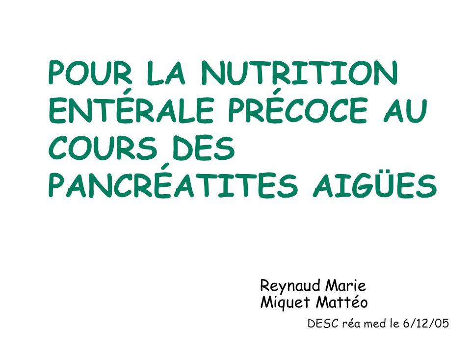 POUR LA NUTRITION ENTÉRALE PRÉCOCE AU COURS DES PANCRÉATITES AIGÜES