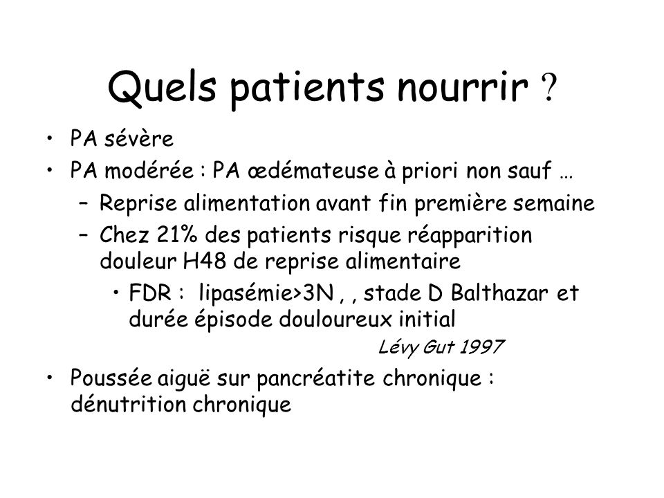 Quels patients nourrir