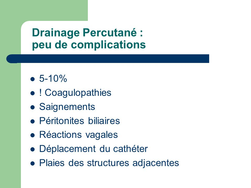 Drainage Percutané : peu de complications