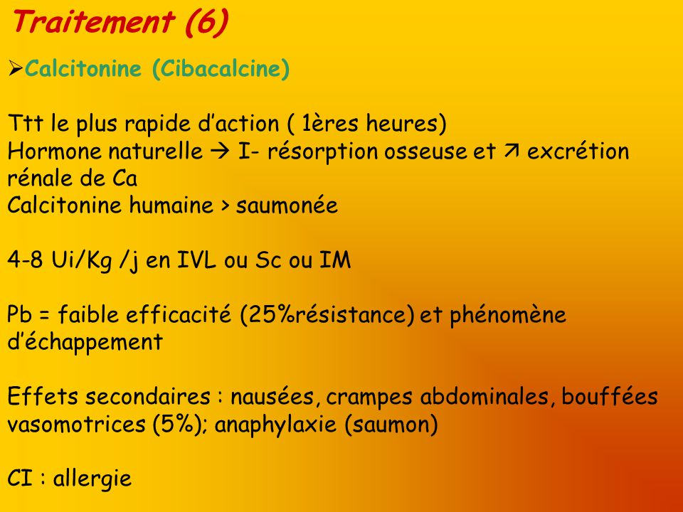 Traitement (6) Calcitonine (Cibacalcine)
