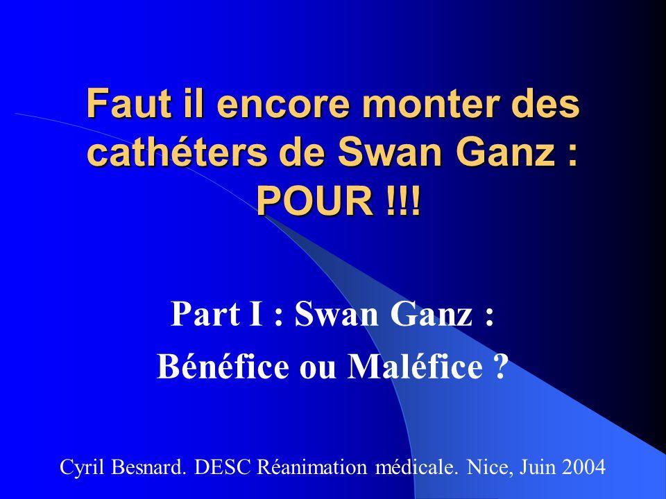Faut il encore monter des cathéters de Swan Ganz : POUR !!!