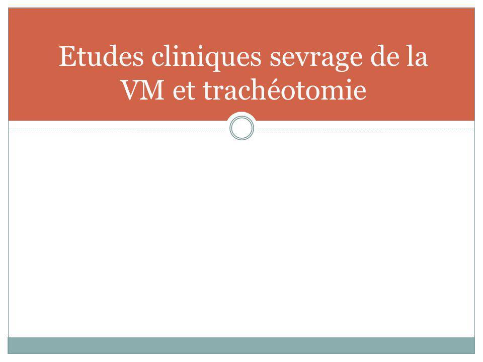 Etudes cliniques sevrage de la VM et trachéotomie