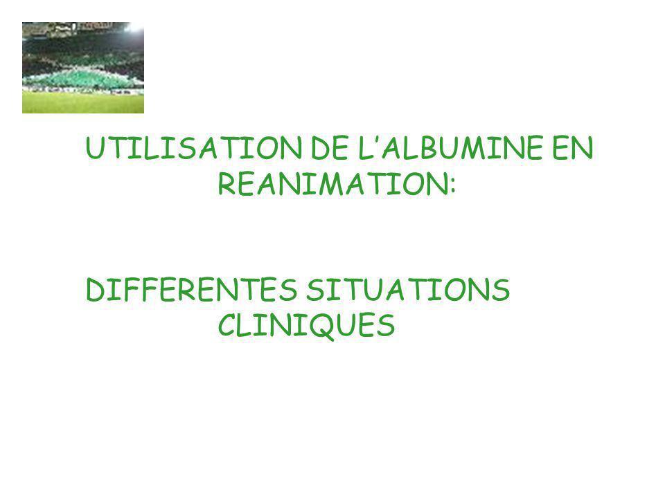 UTILISATION DE L'ALBUMINE EN REANIMATION: