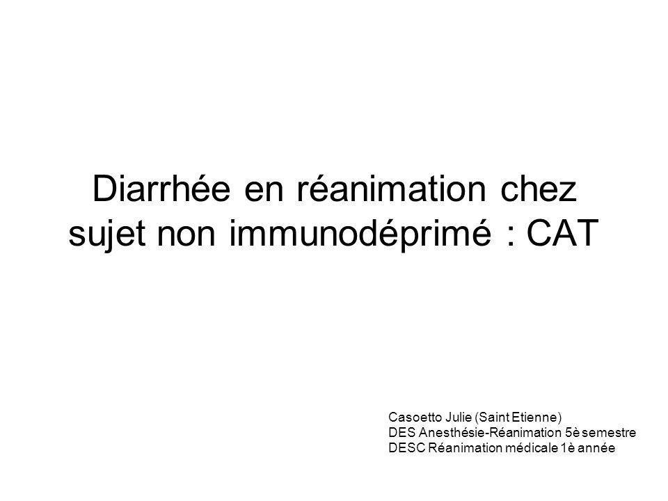 Diarrhée en réanimation chez sujet non immunodéprimé : CAT