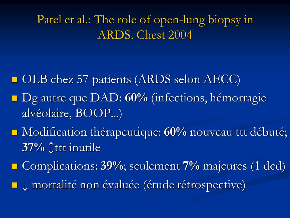 Patel et al.: The role of open-lung biopsy in ARDS. Chest 2004