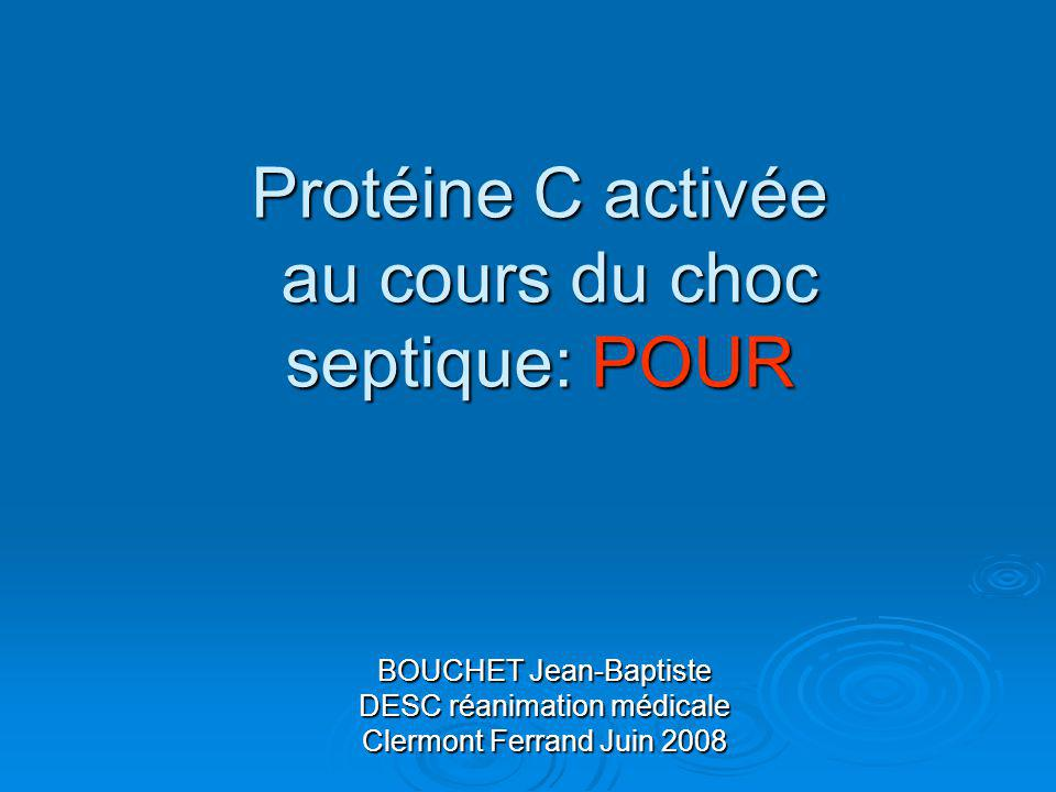 Protéine C activée au cours du choc septique: POUR