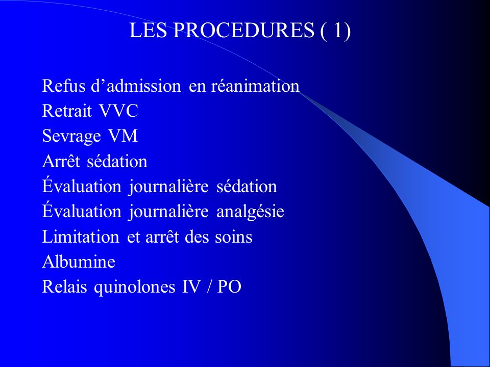 LES PROCEDURES ( 1) Refus d'admission en réanimation Retrait VVC