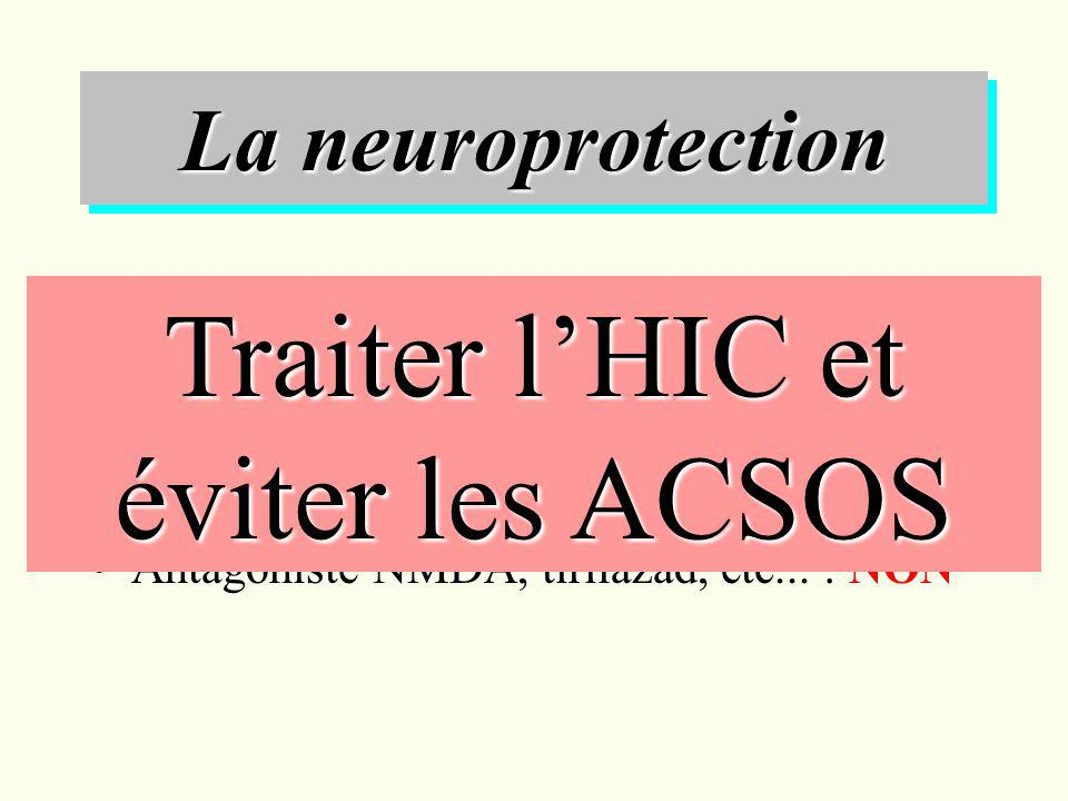 Traiter l'HIC et éviter les ACSOS