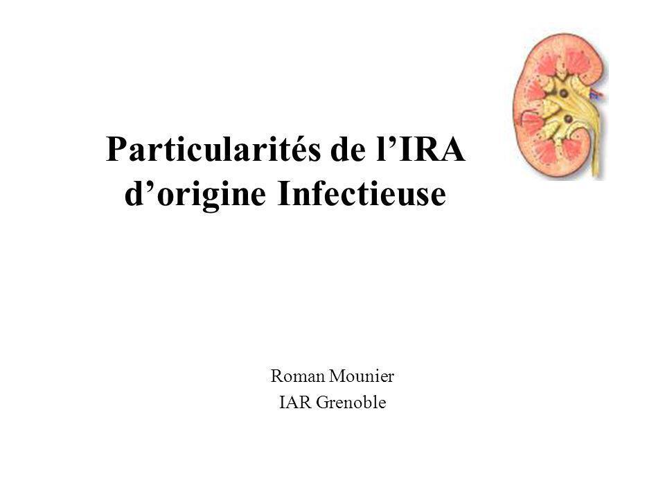 Particularités de l'IRA d'origine Infectieuse
