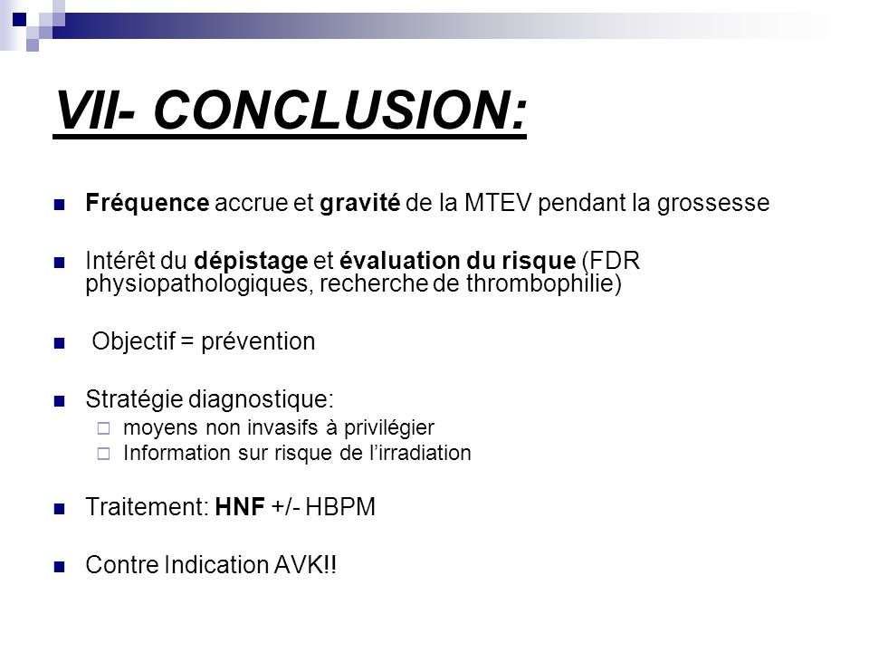 VII- CONCLUSION: Fréquence accrue et gravité de la MTEV pendant la grossesse.