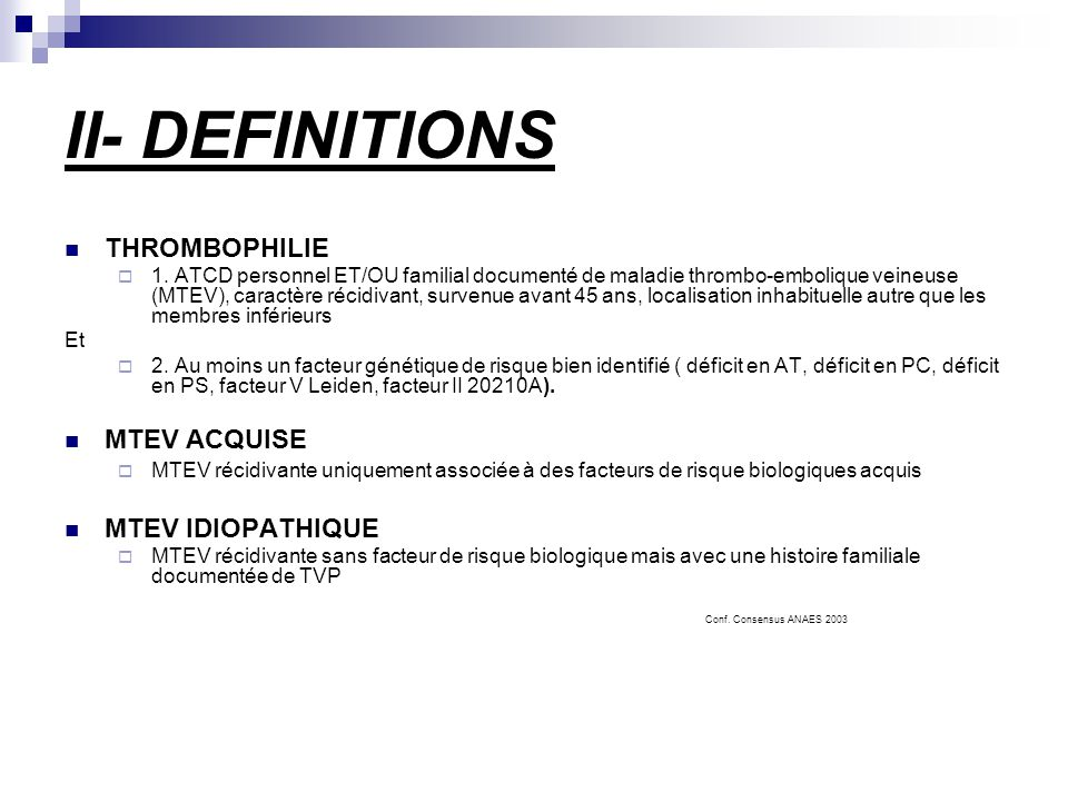 II- DEFINITIONS THROMBOPHILIE MTEV ACQUISE MTEV IDIOPATHIQUE
