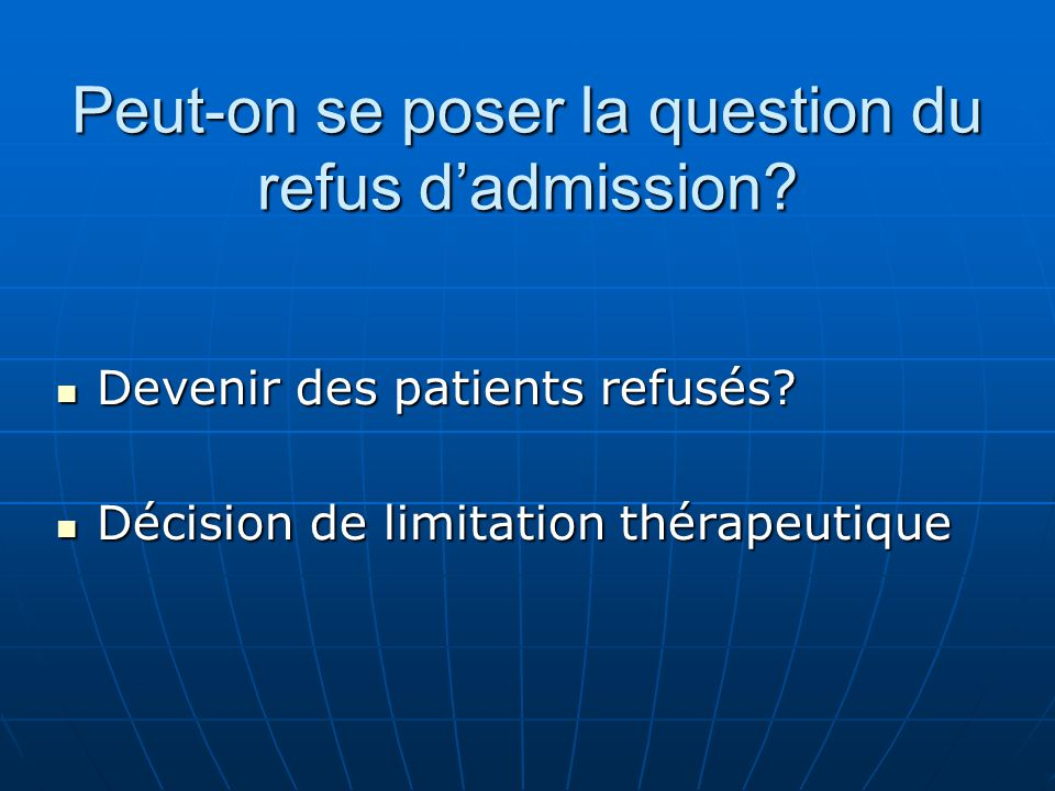 Peut-on se poser la question du refus d'admission
