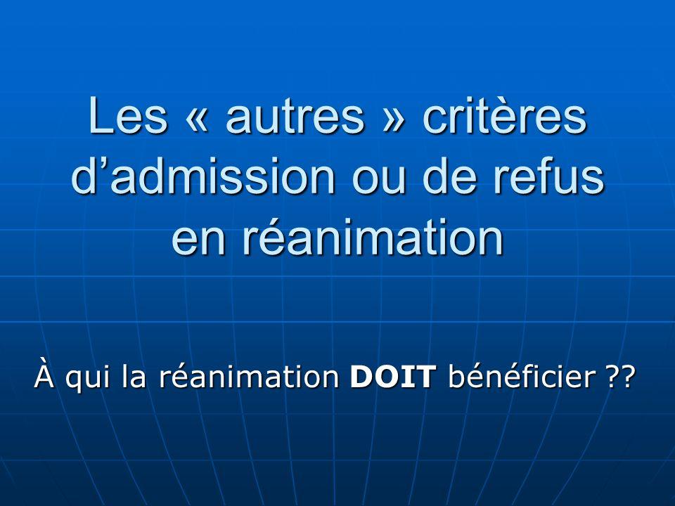 Les « autres » critères d'admission ou de refus en réanimation