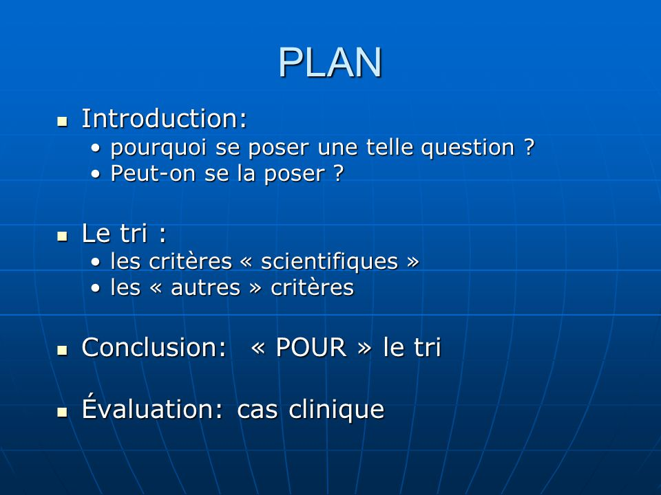 PLAN Introduction: Le tri : Conclusion: « POUR » le tri