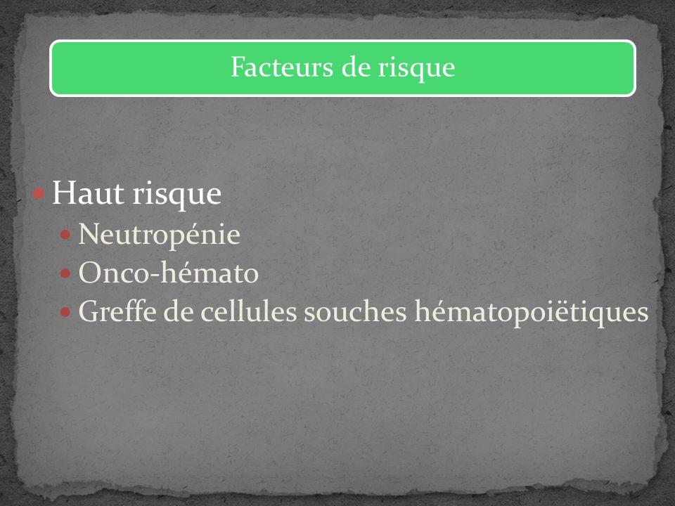 Haut risque Neutropénie Onco-hémato