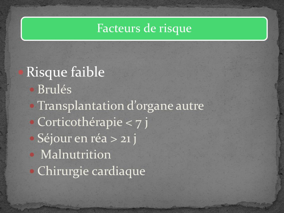 Risque faible Brulés Transplantation d'organe autre