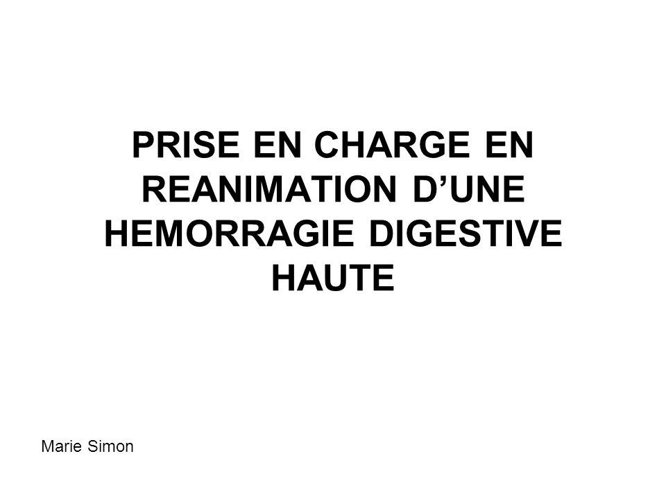 PRISE EN CHARGE EN REANIMATION D'UNE HEMORRAGIE DIGESTIVE HAUTE