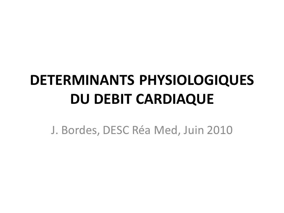 DETERMINANTS PHYSIOLOGIQUES DU DEBIT CARDIAQUE