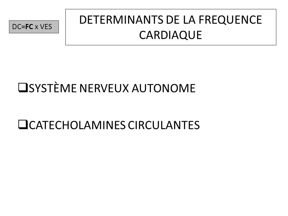 DETERMINANTS DE LA FREQUENCE CARDIAQUE