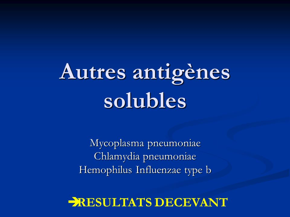 Autres antigènes solubles