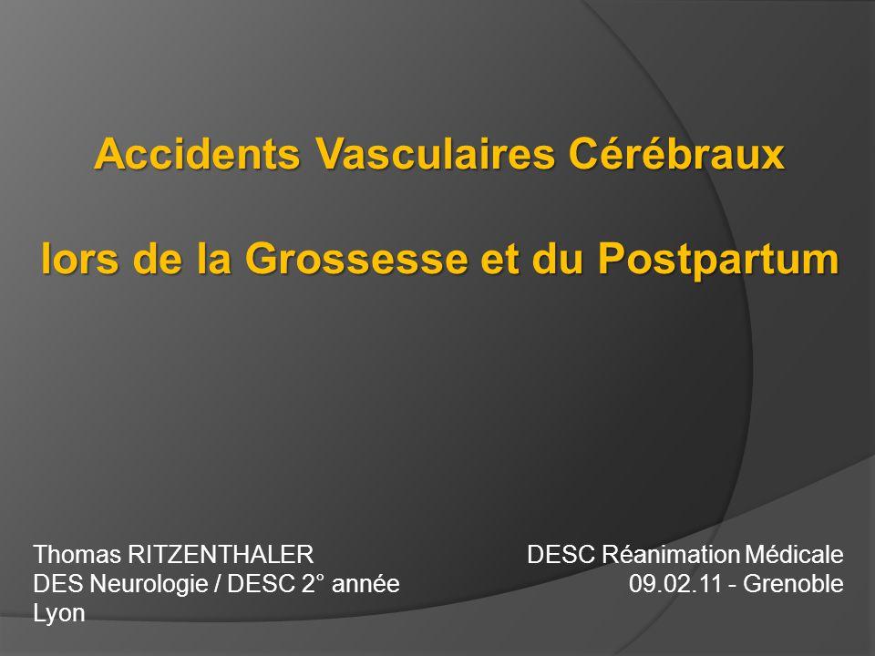 Accidents Vasculaires Cérébraux lors de la Grossesse et du Postpartum