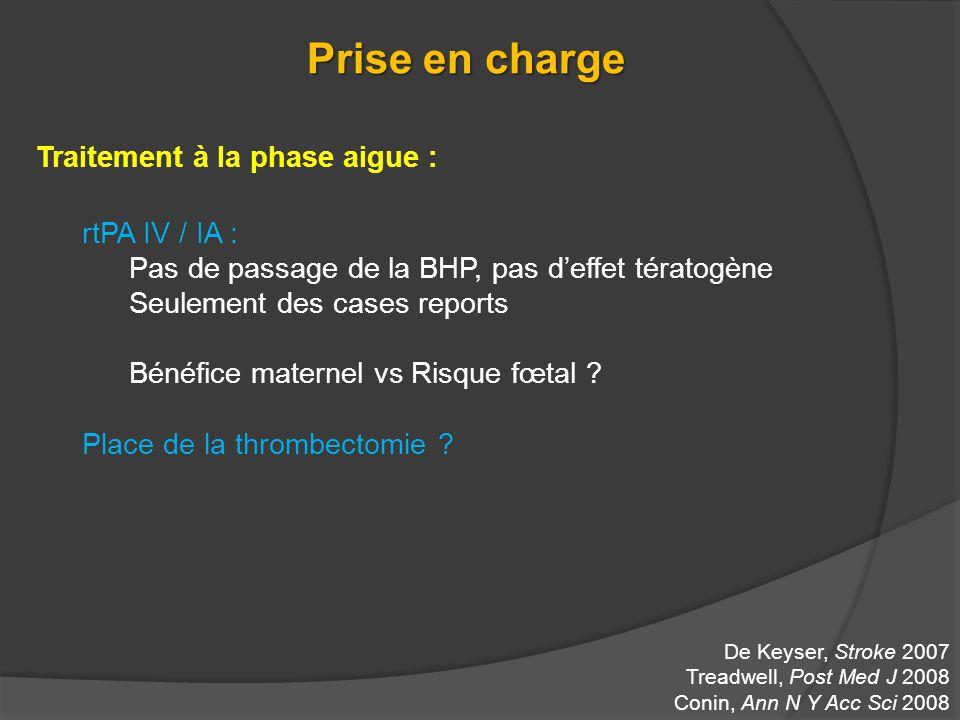 Prise en charge Traitement à la phase aigue : rtPA IV / IA :