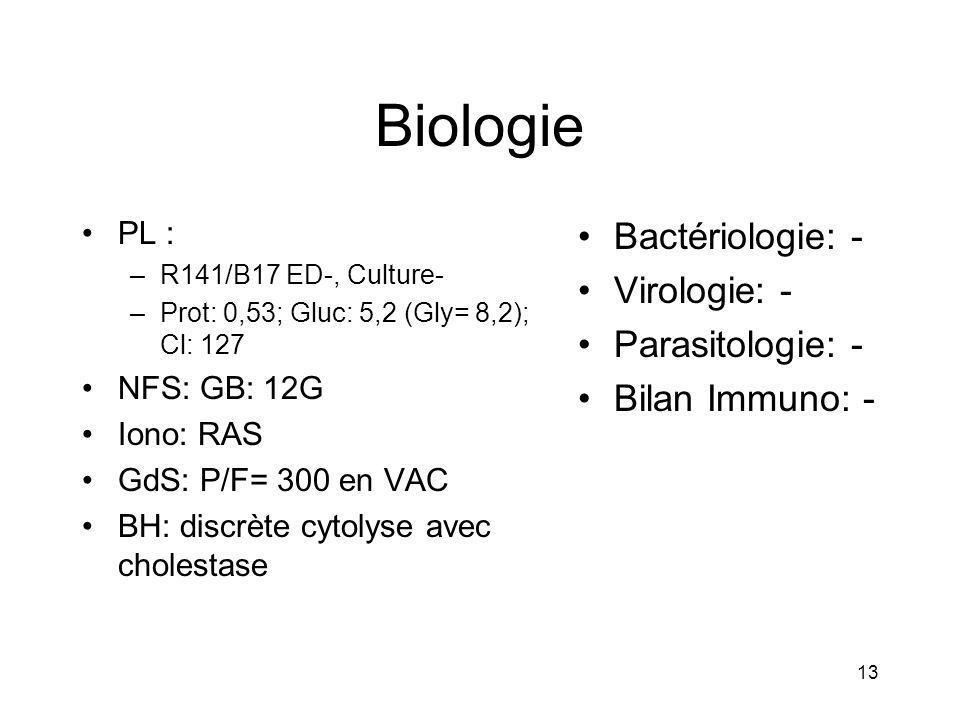 Biologie Bactériologie: - Virologie: - Parasitologie: -