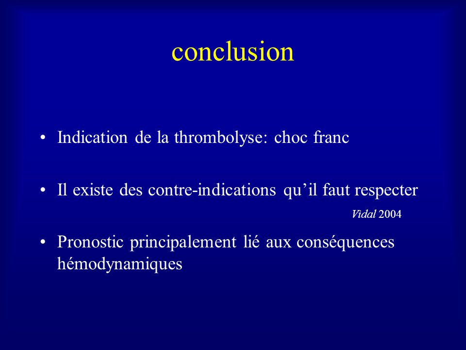conclusion Indication de la thrombolyse: choc franc